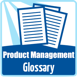 My Product Management Glossary